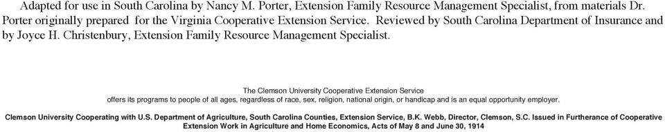 The Clemson University Cooperative Extension Service offers its programs to people of all ages, regardless of race, sex, religion, national origin, or handicap and is an equal opportunity employer.