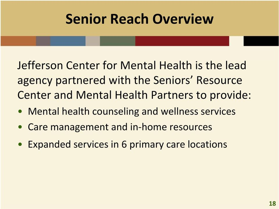 Partners to provide: Mental health counseling and wellness services Care