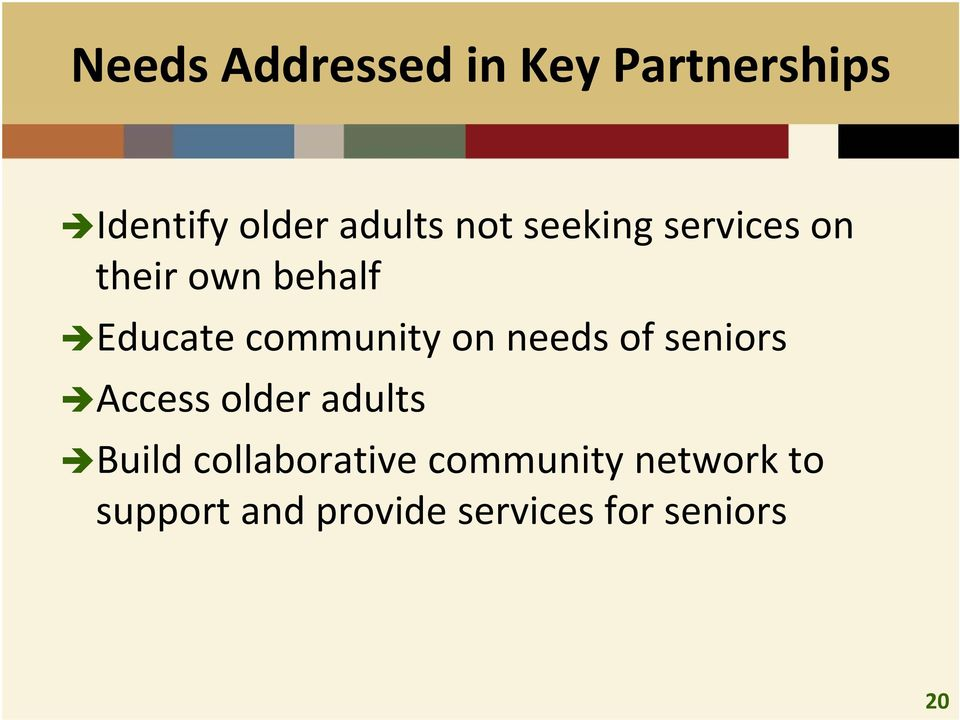 on needs of seniors Access older adults Build collaborative