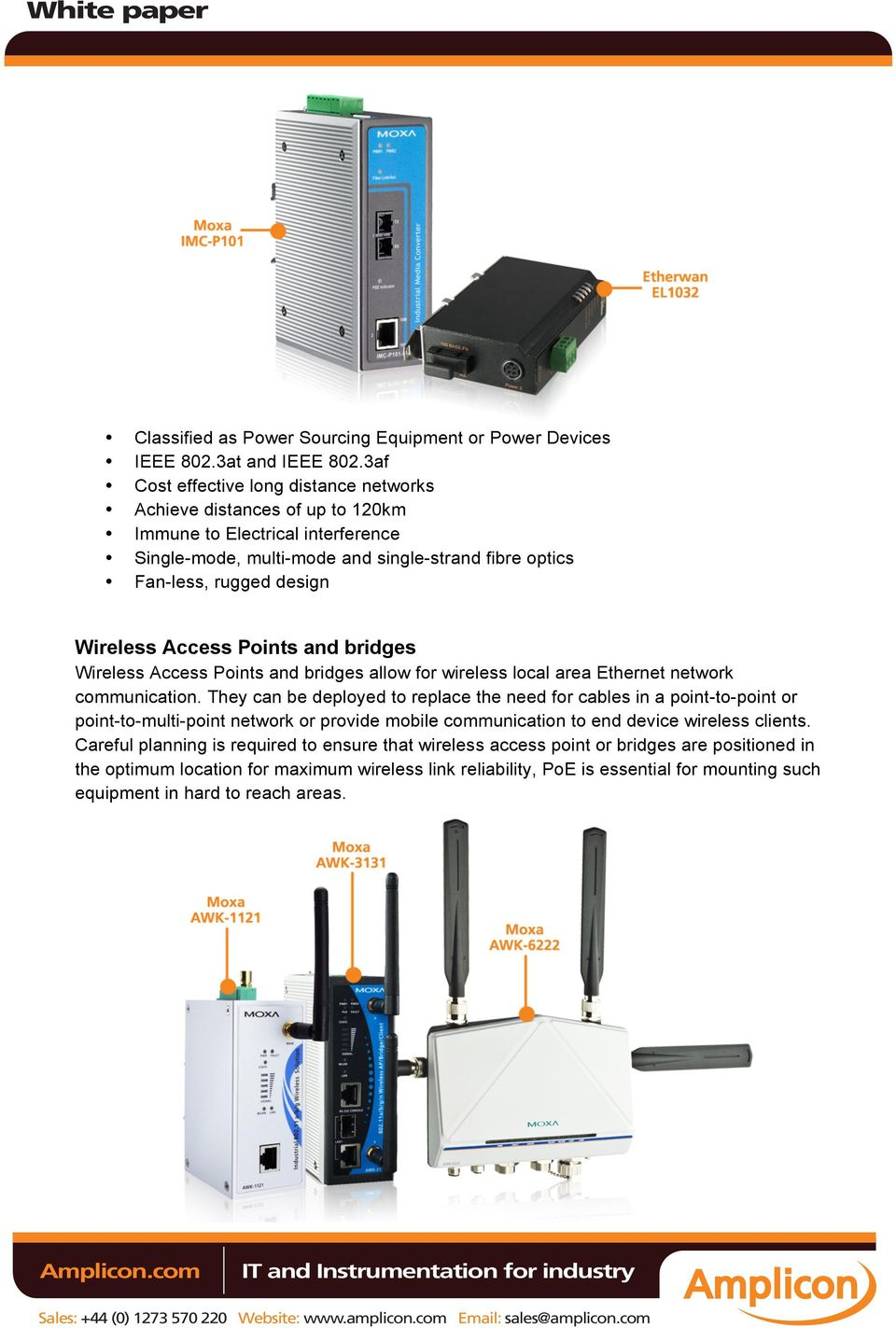 Access Points and bridges Wireless Access Points and bridges allow for wireless local area Ethernet network communication.