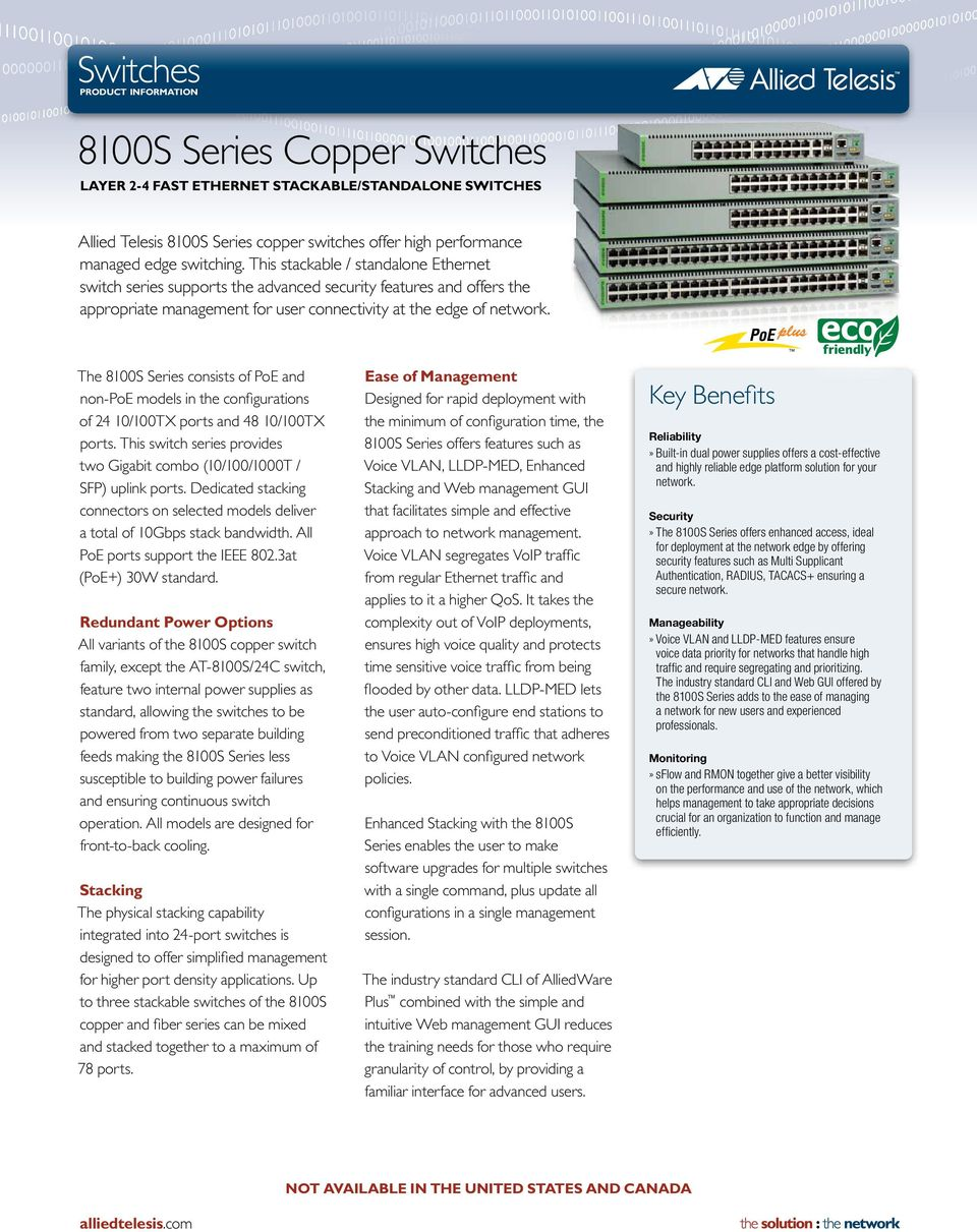 The 8100S Series consists of PoE and non-poe models in the configurations of 24 10/100TX ports and 48 10/100TX ports. This switch series provides two Gigabit combo (10/100/1000T / SFP) uplink ports.