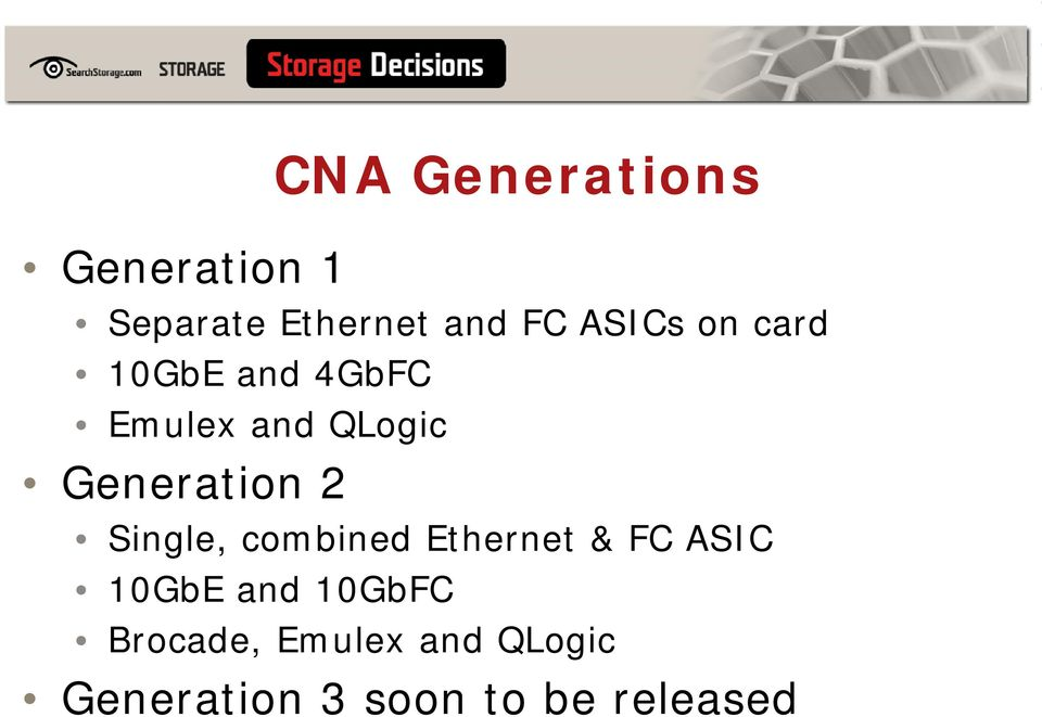 Generation 2 Single, combined Ethernet & FC ASIC 10GbE