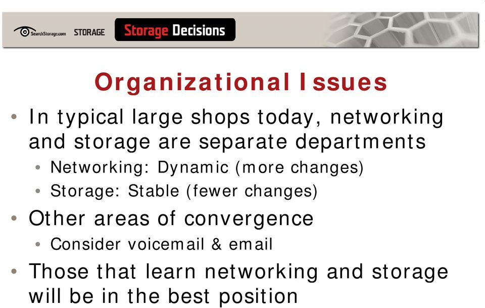 changes) Other areas of convergence Consider voicemail & email Those that learn