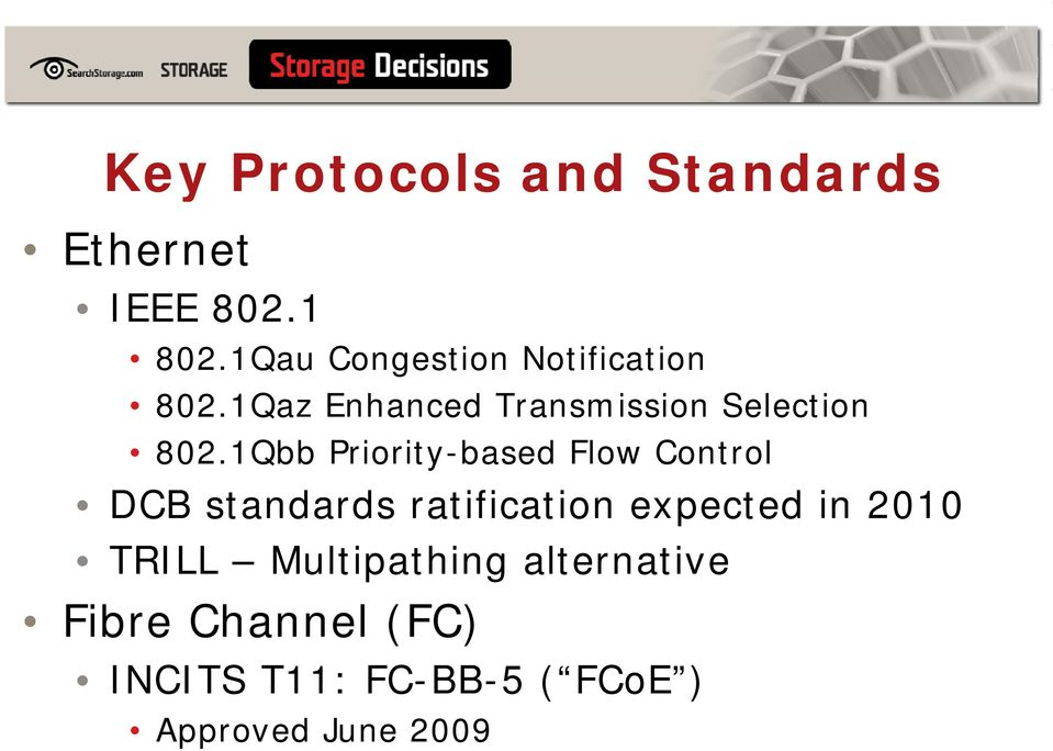 1Qbb Priority-based Flow Control DCB standards ratification expected in