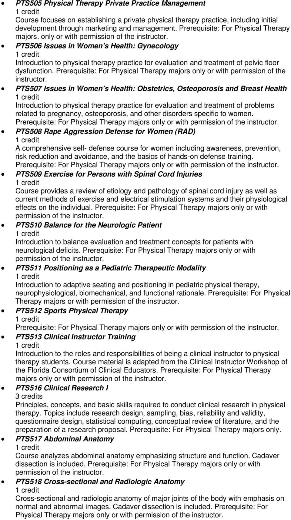 only or with permission of the PTS506 Issues in Women s Health: Gynecology Introduction to physical therapy practice for evaluation and treatment of pelvic floor dysfunction.