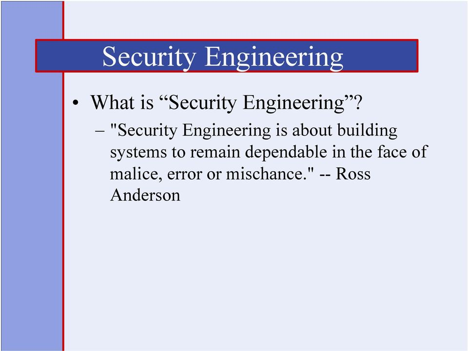 """Security Engineering is about building"