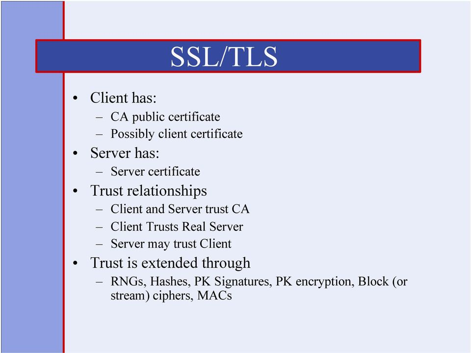 CA Client Trusts Real Server Server may trust Client Trust is extended