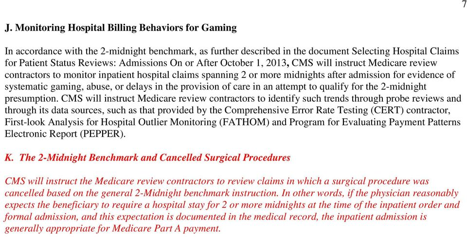 gaming, abuse, or delays in the provision of care in an attempt to qualify for the 2-midnight presumption.