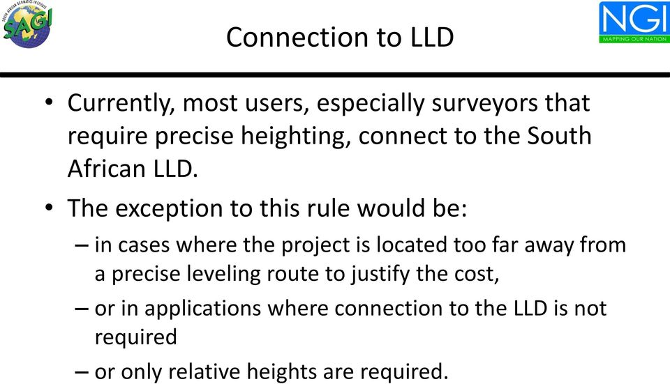 The exception to this rule would be: in cases where the project is located too far away