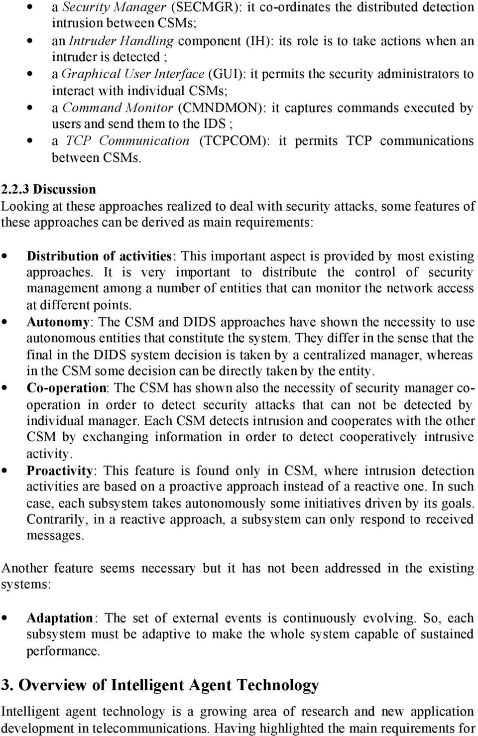 a TCP Communication (TCPCOM): it permits TCP communications between CSMs. 2.