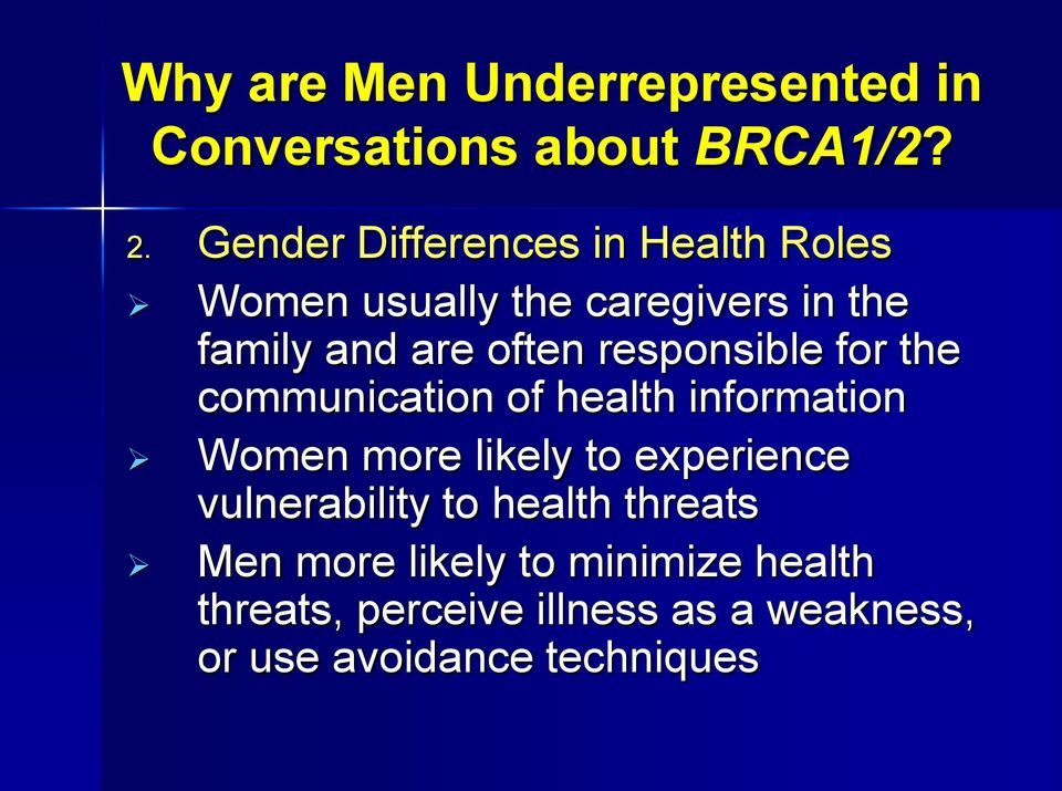 responsible for the communication of health information Women more likely to experience