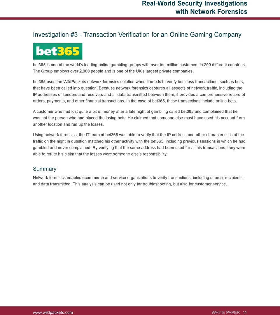 bet365 uses the WildPackets network forensics solution when it needs to verify business transactions, such as bets, that have been called into question.