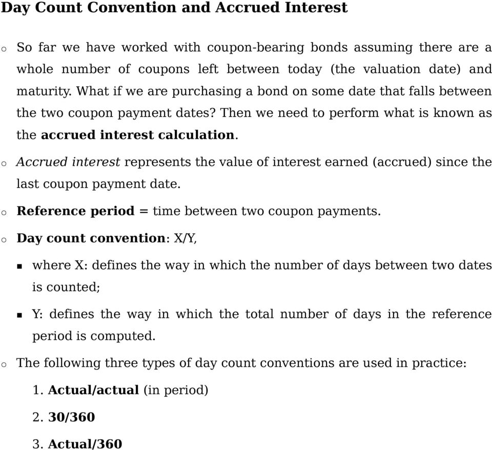 Accrued interest represents the value of interest earned (accrued) since the last coupon payment date. Reference period = time between two coupon payments.
