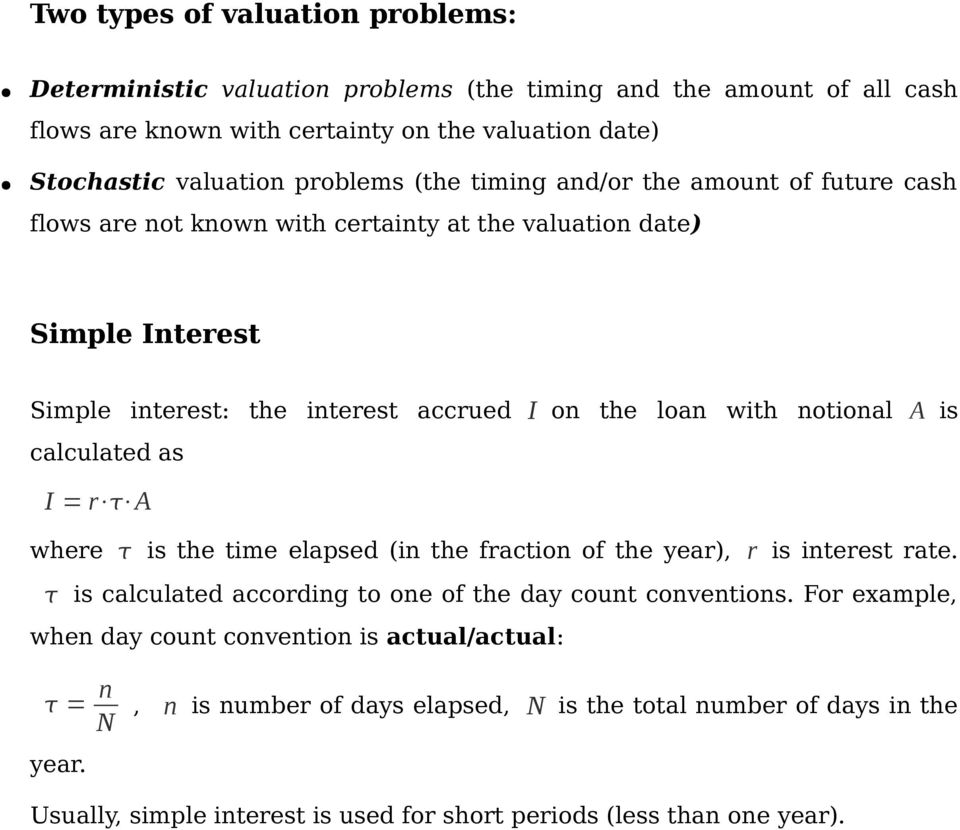 notional A is calculated as I = r A where is the time elapsed (in the fraction of the year), r is interest rate. is calculated according to one of the day count conventions.