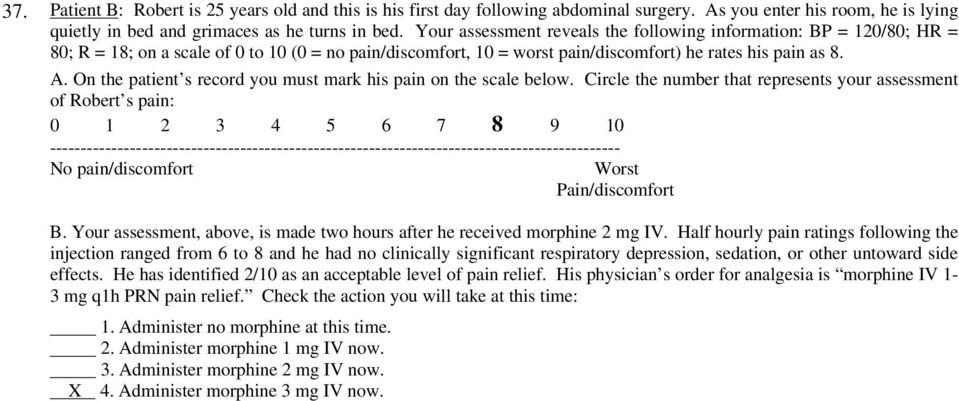 On the patient s record you must mark his pain on the scale below.