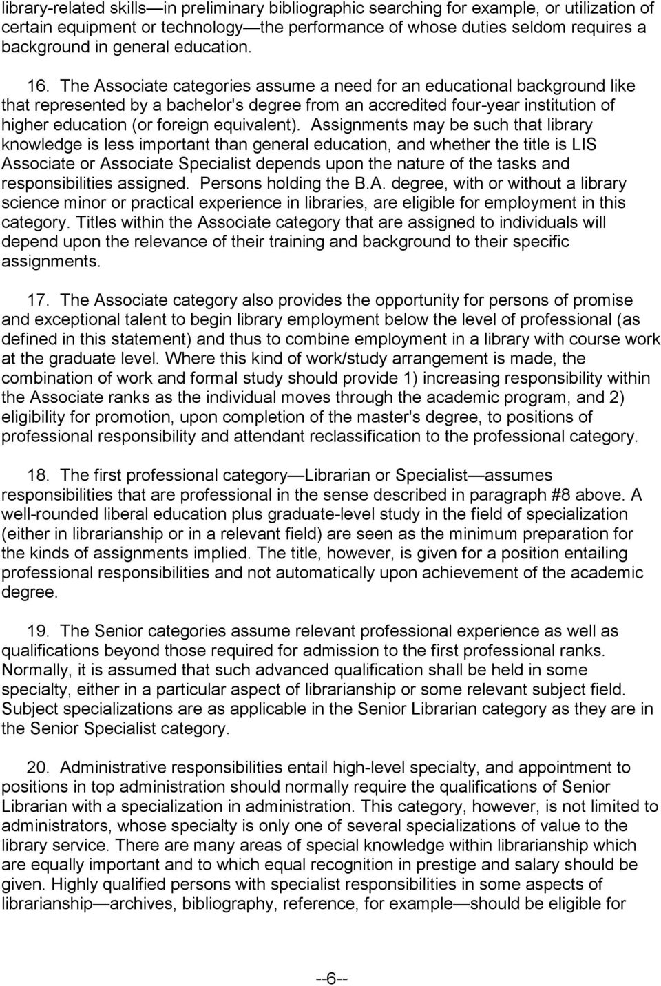 The Associate categories assume a need for an educational background like that represented by a bachelor's degree from an accredited four-year institution of higher education (or foreign equivalent).