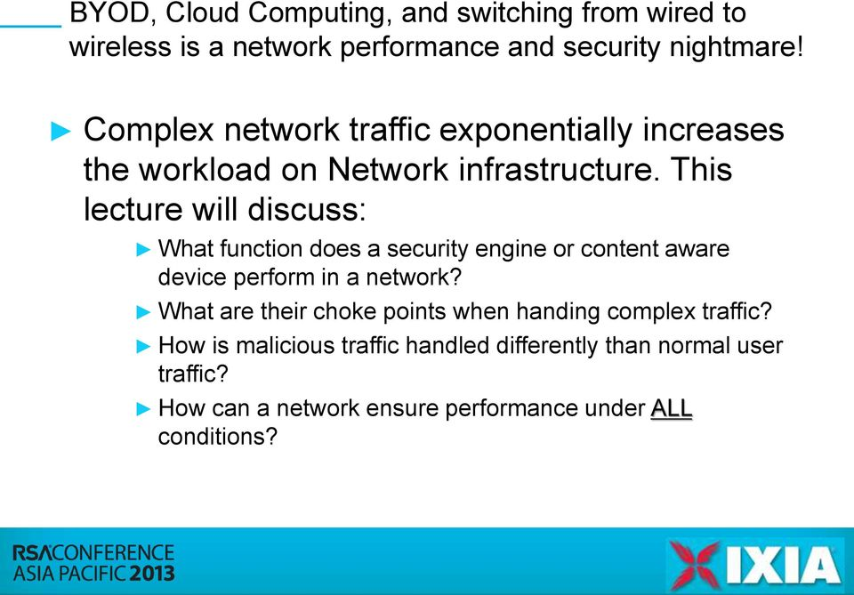 This lecture will discuss: What function does a security engine or content aware device perform in a network?
