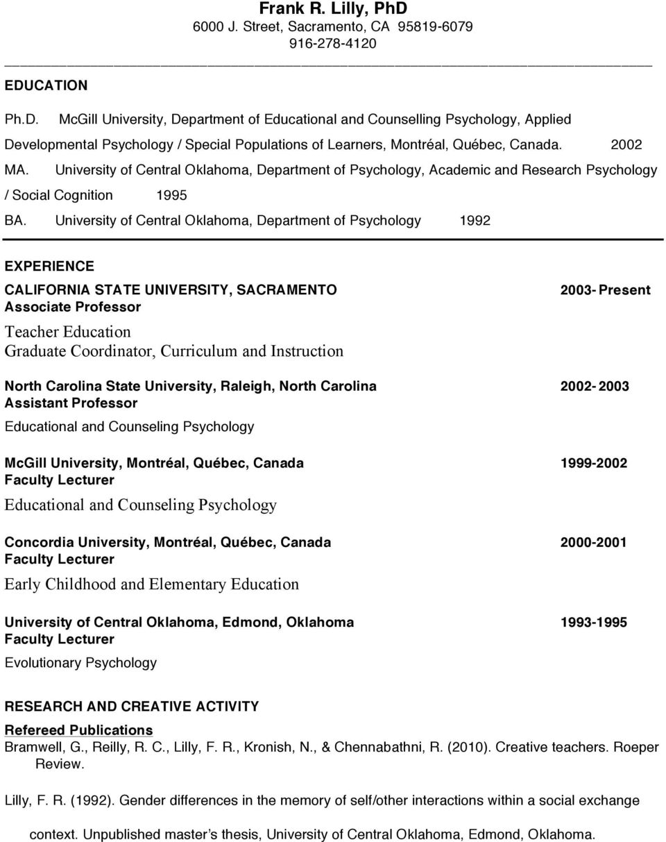 University of Central Oklahoma, Department of Psychology 1992 EXPERIENCE CALIFORNIA STATE UNIVERSITY, SACRAMENTO Associate Professor Teacher Education Graduate Coordinator, Curriculum and Instruction