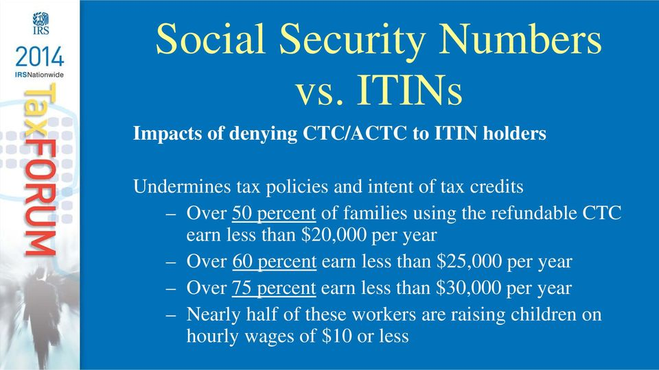 credits Over 50 percent of families using the refundable CTC earn less than $20,000 per year Over