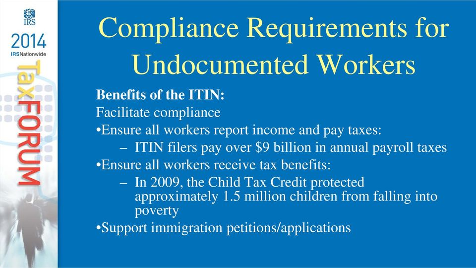 payroll taxes Ensure all workers receive tax benefits: In 2009, the Child Tax Credit protected