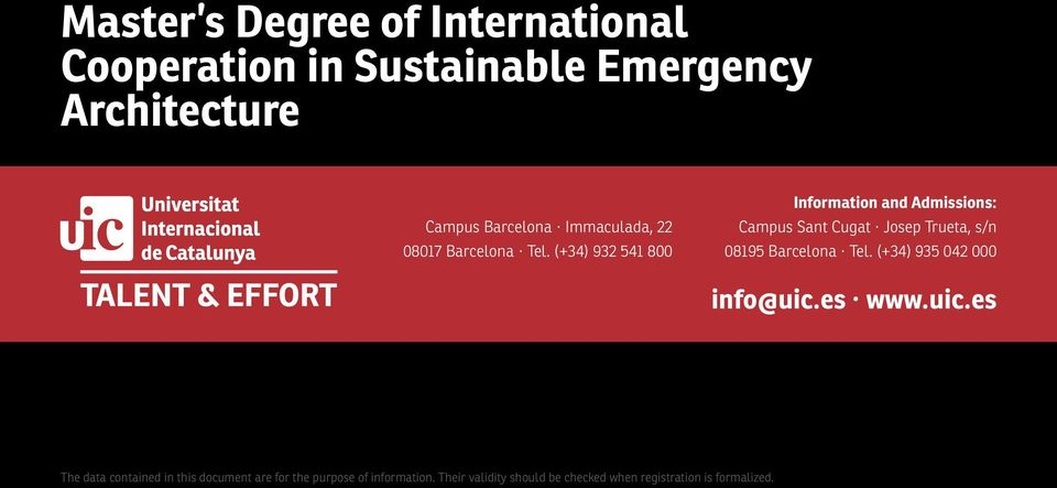 (+34) 932 541 800 Information and Admissions: Campus Sant Cugat Josep Trueta, s/n 08195 Barcelona Tel.