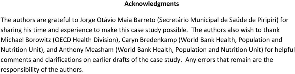 The authors also wish to thank Michael Borowitz (OECD Health Division), Caryn Bredenkamp (World Bank Health, Population and Nutrition