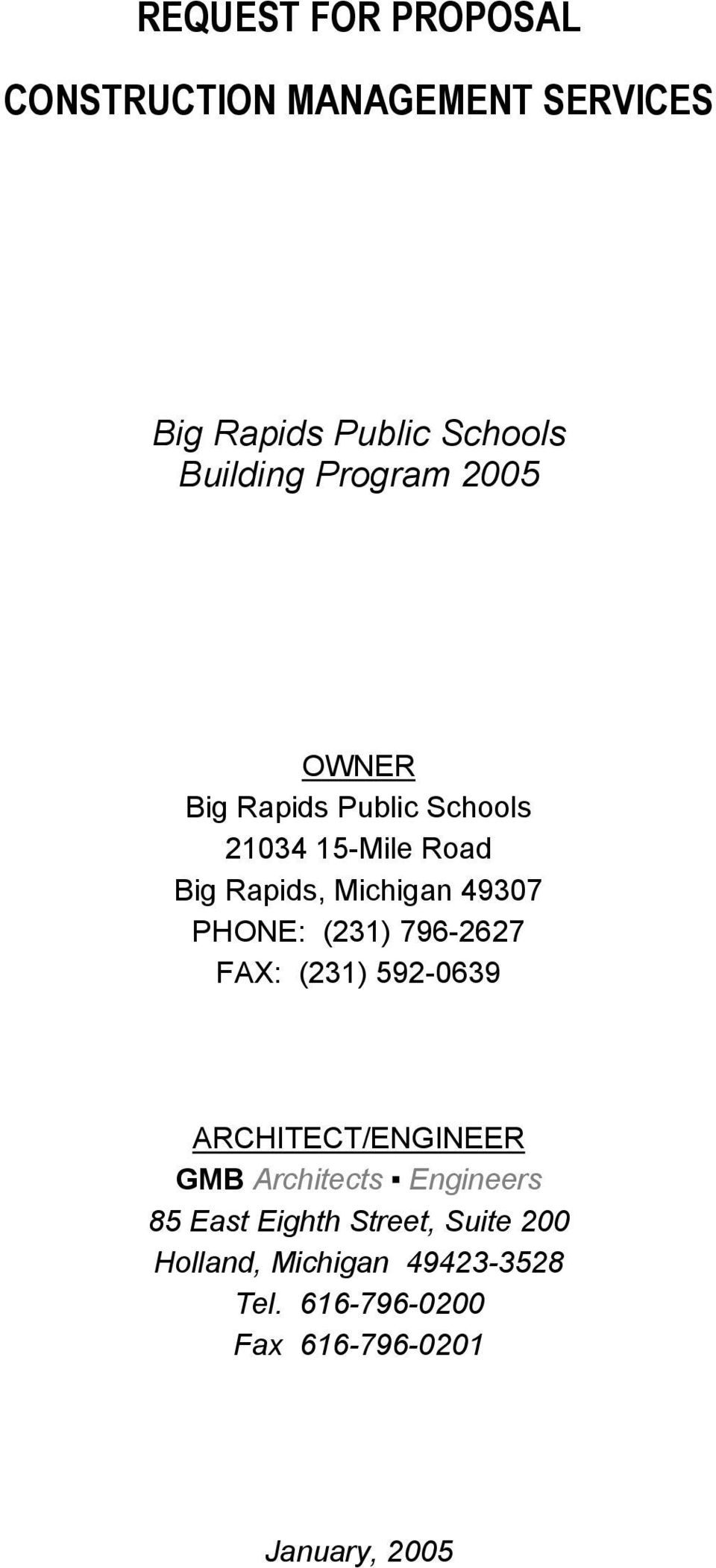 PHONE: (231) 796-2627 FAX: (231) 592-0639 ARCHITECT/ENGINEER GMB Architects Engineers 85 East
