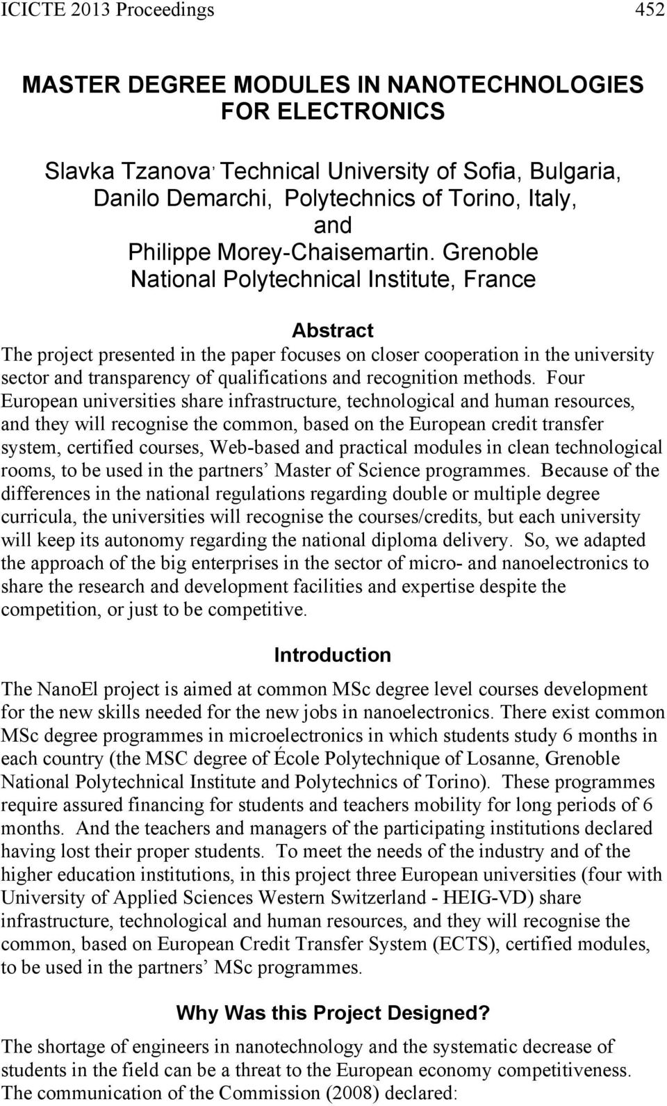 Grenoble National Polytechnical Institute, France Abstract The project presented in the paper focuses on closer cooperation in the university sector and transparency of qualifications and recognition