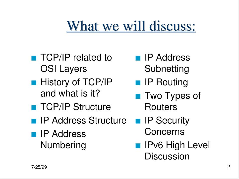 TCP/IP Structure IP Address Structure IP Address Numbering IP