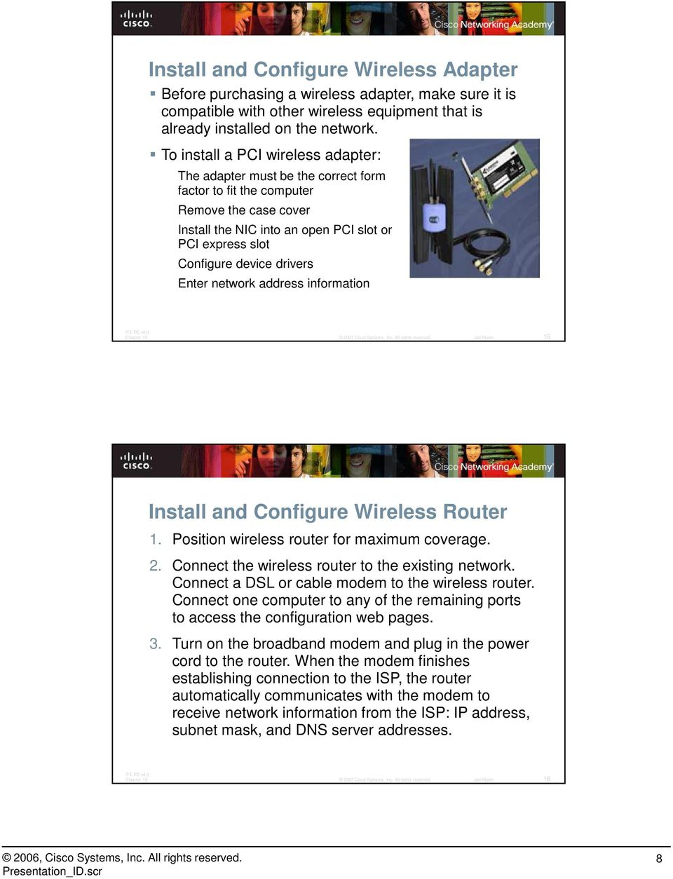 drivers Enter network address information 15 Install and Configure Wireless Router 1. Position wireless router for maximum coverage. 2. Connect the wireless router to the existing network.
