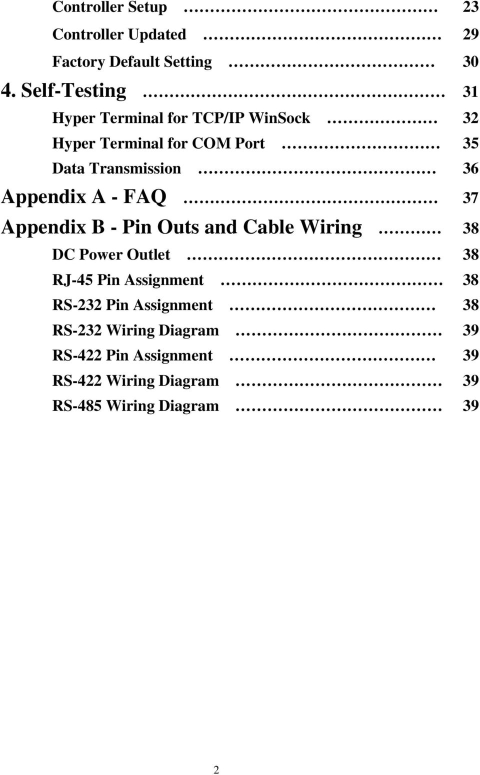 36 Appendix A - FAQ 37 Appendix B - Pin Outs and Cable Wiring 38 DC Power Outlet 38 RJ-45 Pin