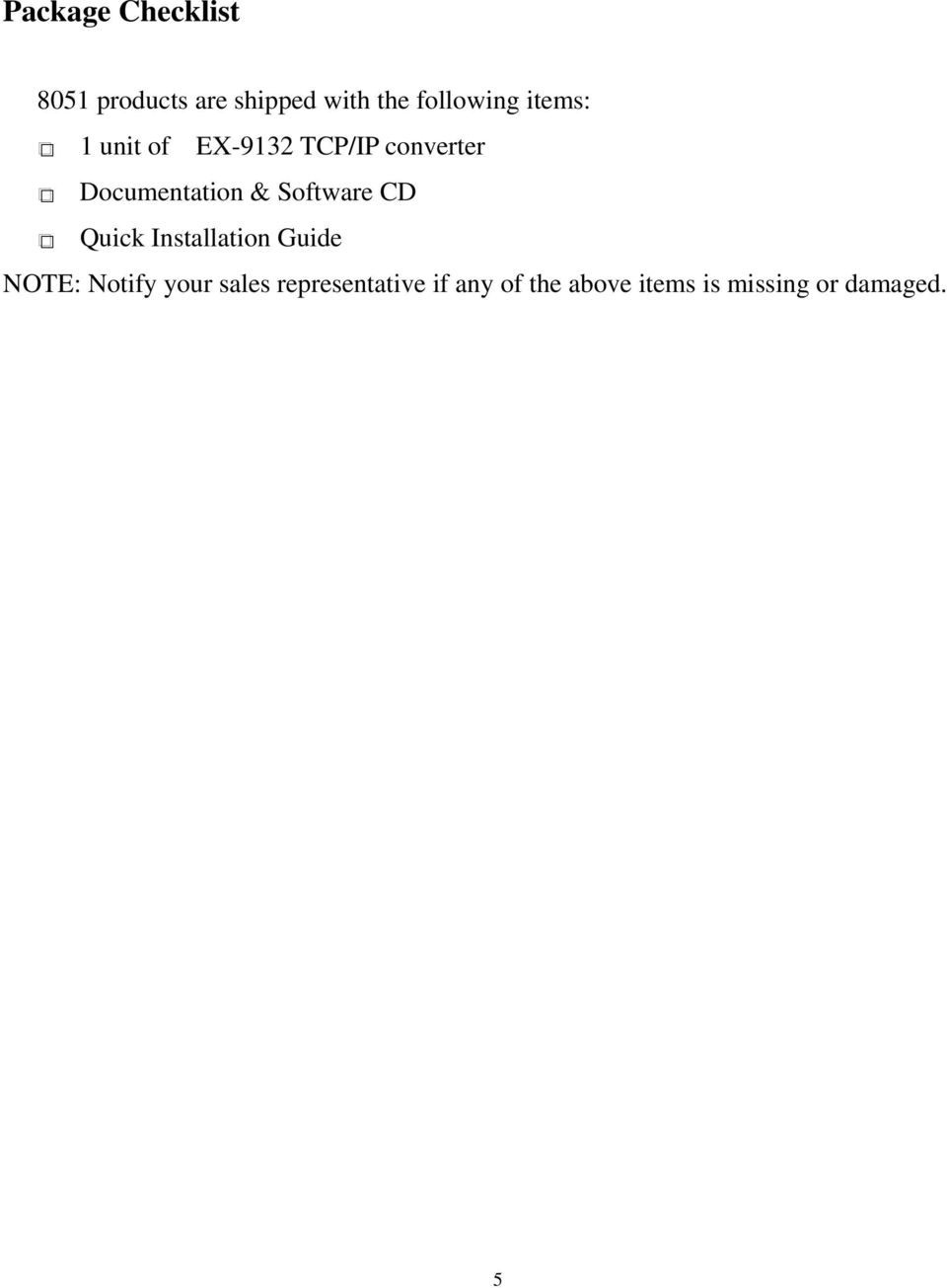 Documentation & Software CD Quick Installation Guide NOTE: