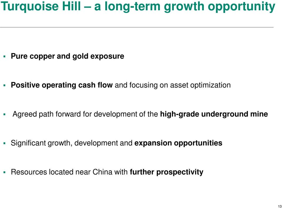 forward for development of the high-grade underground mine Significant growth,