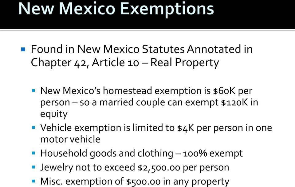 Vehicle exemption is limited to $4K per person in one motor vehicle Household goods and
