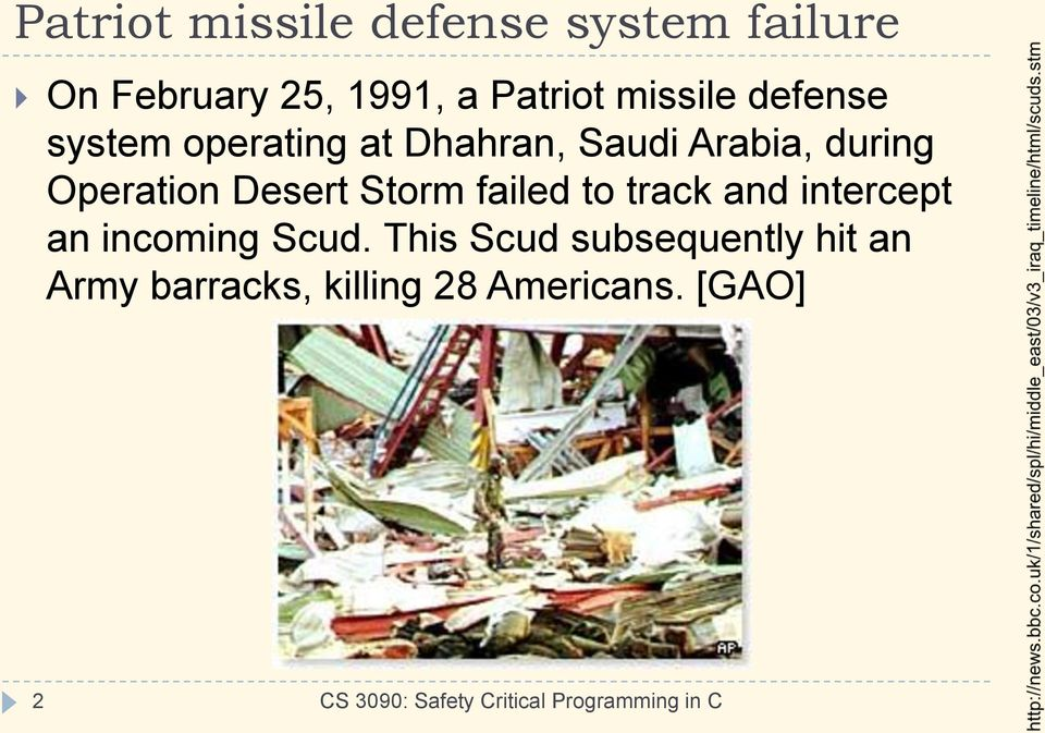 Operation Desert Storm failed to track and intercept an incoming Scud.