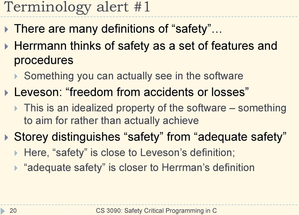 idealized property of the software something to aim for rather than actually achieve Storey distinguishes safety