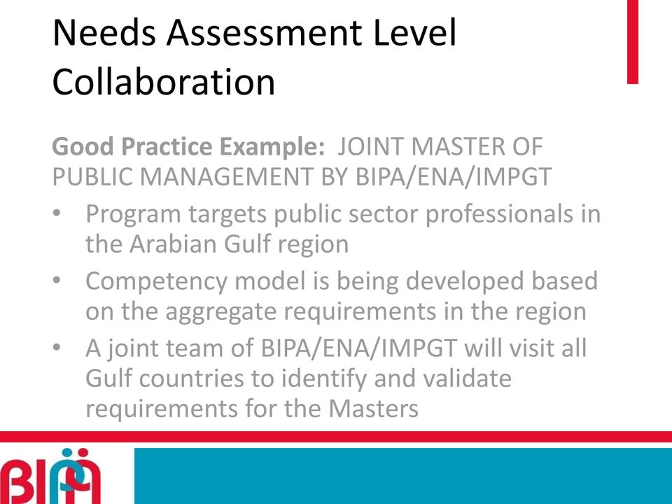 Competency model is being developed based on the aggregate requirements in the region A joint