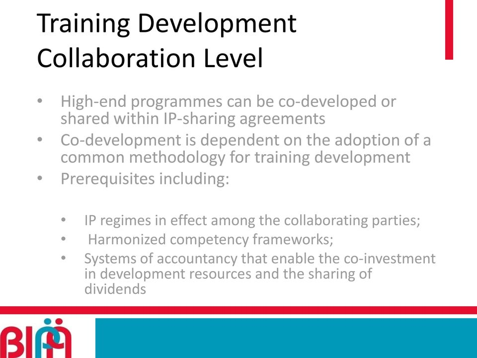 development Prerequisites including: IP regimes in effect among the collaborating parties; Harmonized