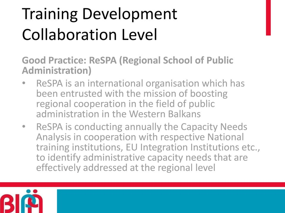 the Western Balkans ReSPA is conducting annually the Capacity Needs Analysis in cooperation with respective National training