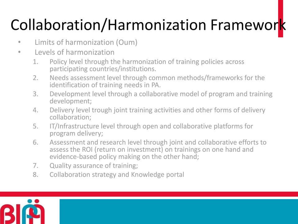 Delivery level trough joint training activities and other forms of delivery collaboration; 5. IT/Infrastructure level through open and collaborative platforms for program delivery; 6.