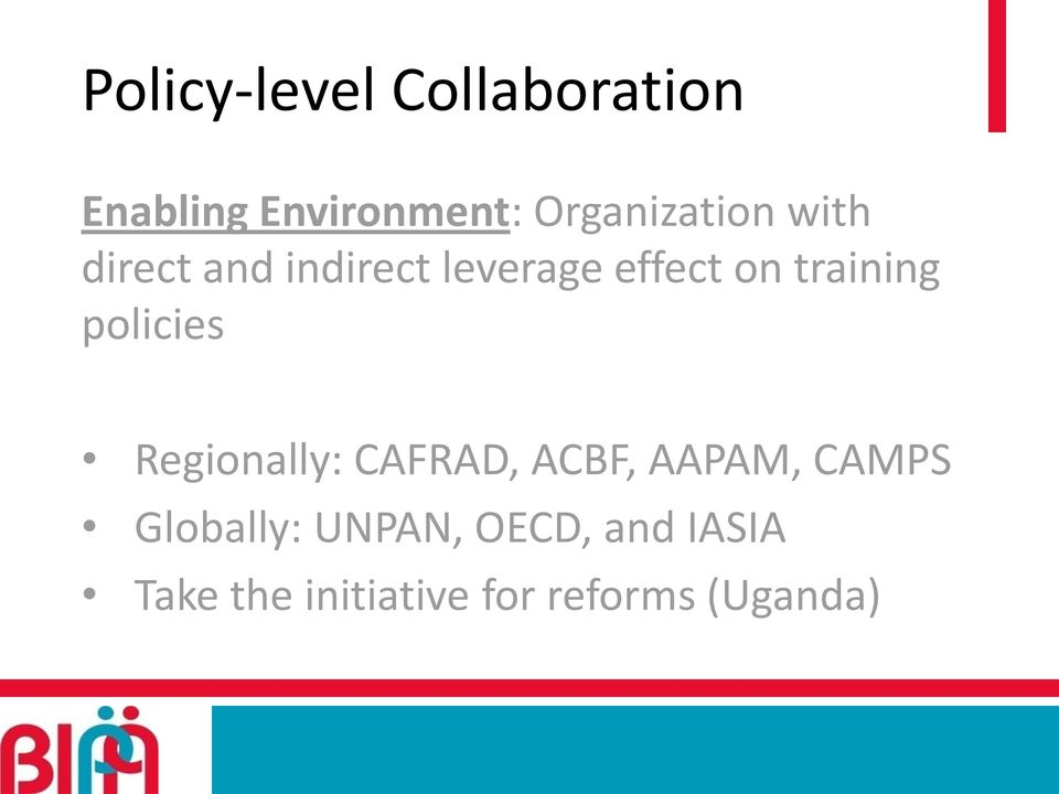training policies Regionally: CAFRAD, ACBF, AAPAM, CAMPS