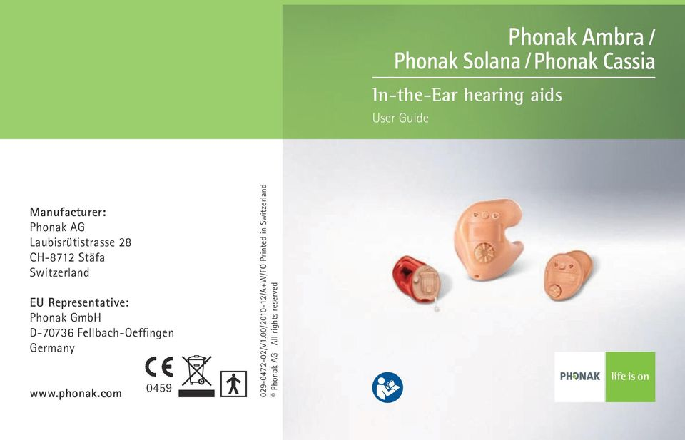 Phonak GmbH D-70736 Fellbach-Oeffingen Germany www.phonak.
