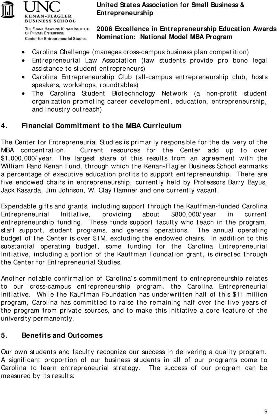 and industry outreach) 4. Financial Commitment to the MBA Curriculum The Center for Entrepreneurial Studies is primarily responsible for the delivery of the MBA concentration.