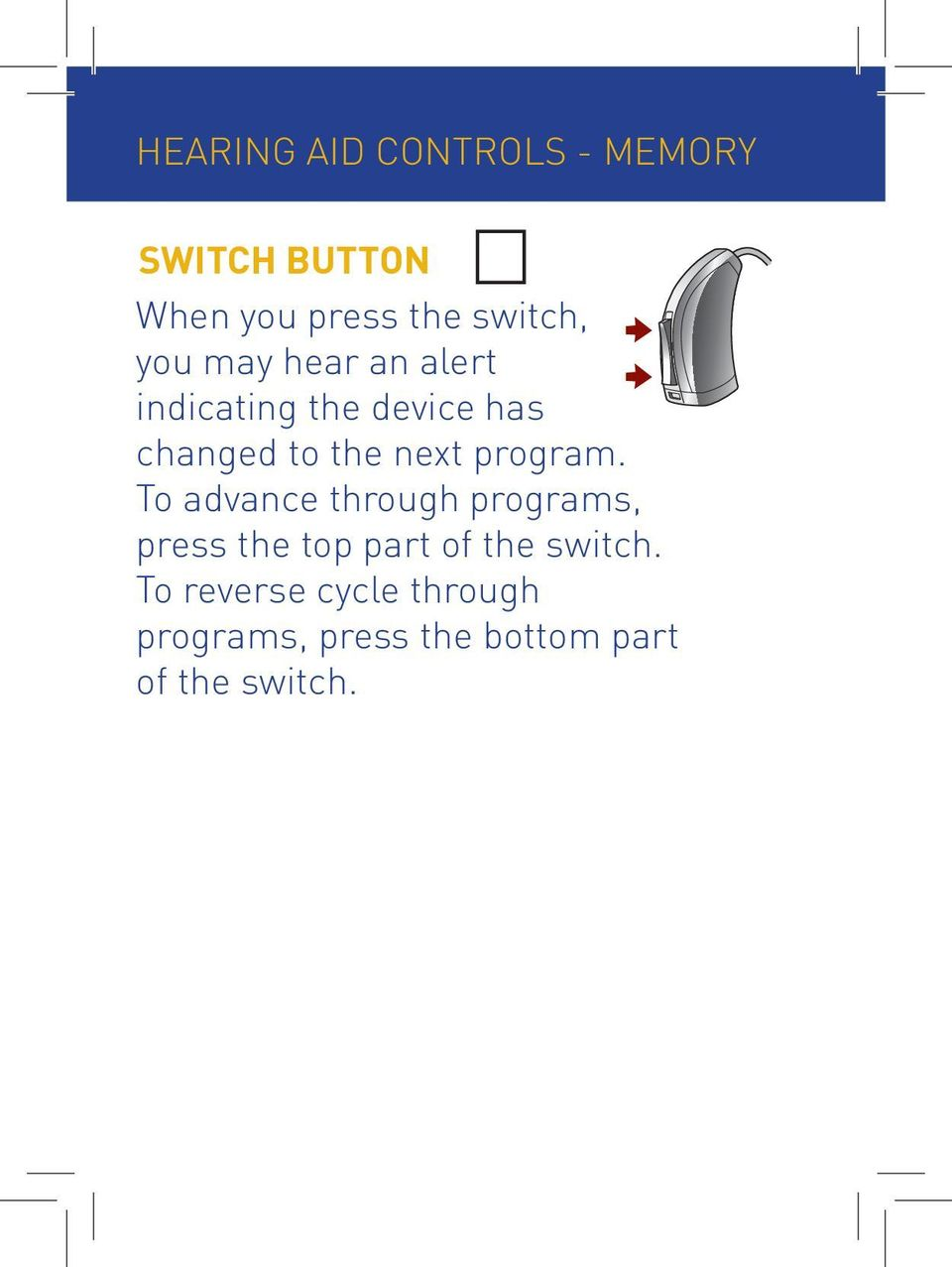 program. To advance through programs, press the top part of the switch.