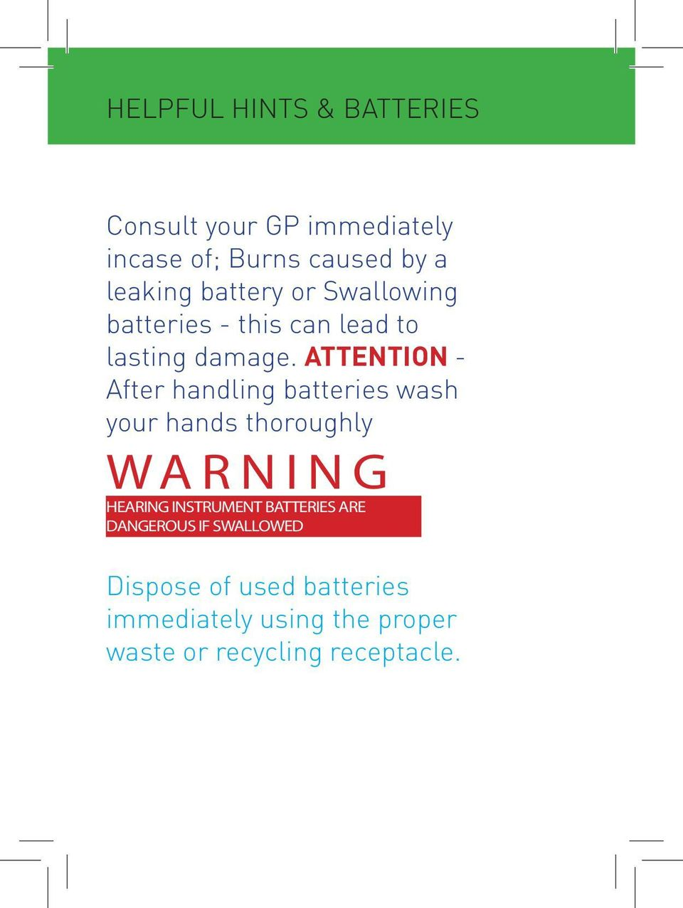 ATTENTION - After handling batteries wash your hands thoroughly WARNING HEARING INSTRUMENT
