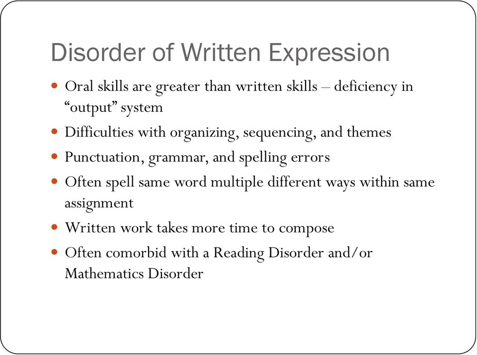spell same word multiple different ways within same assignment Written work takes more time to compose