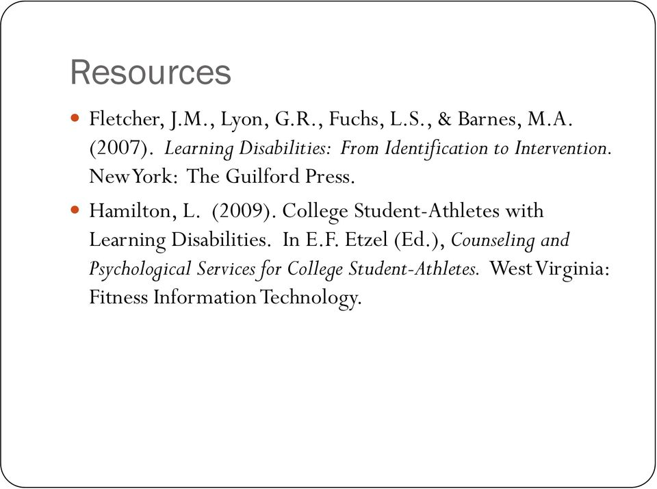 Hamilton, L. (2009). College Student-Athletes with Learning Disabilities. In E.F. Etzel (Ed.