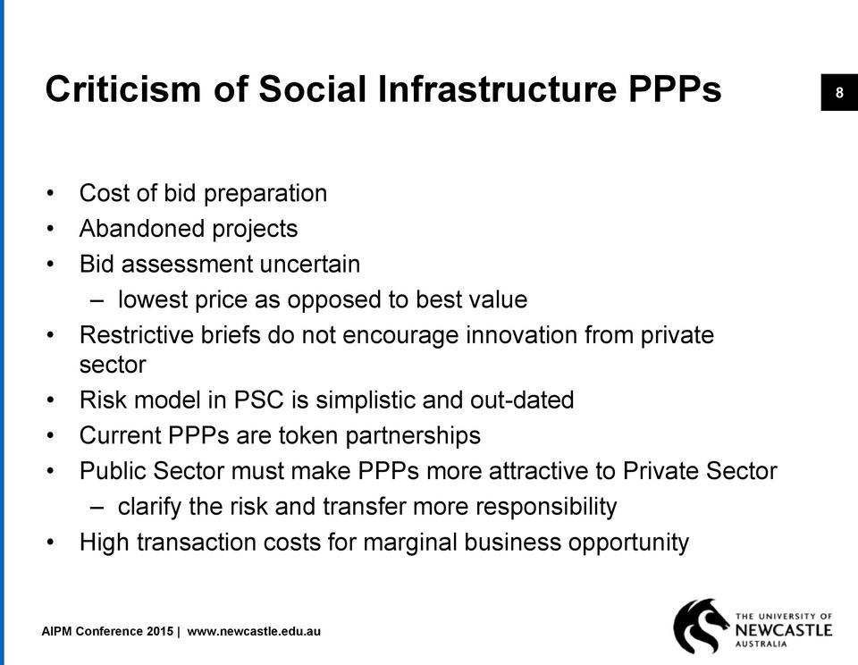 is simplistic and out-dated Current PPPs are token partnerships Public Sector must make PPPs more attractive to