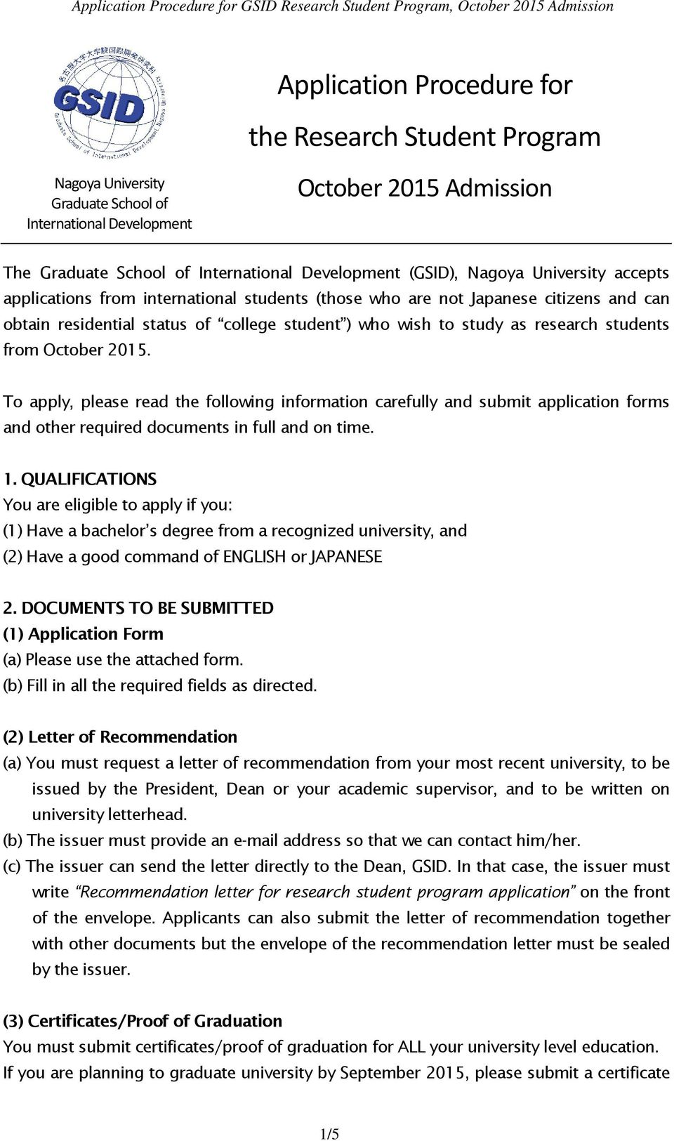 from October 2015. To apply, please read the following information carefully and submit application forms and other required documents in full and on time. 1.