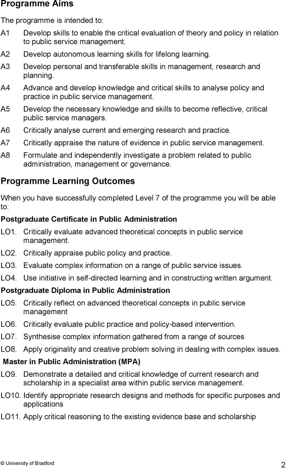 Advance and develop knowledge and critical skills to analyse policy and practice in public service management.